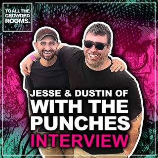 Interview with Jesse Vadala & Dustin Wallace of With The Punches 2021