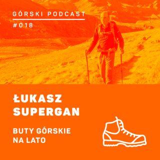 #018 8a.pl - Łukasz Supergan. Buty górskie na lato