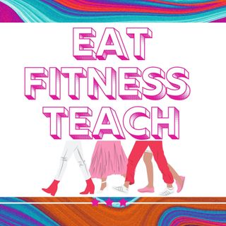 Eat Fitness Teach