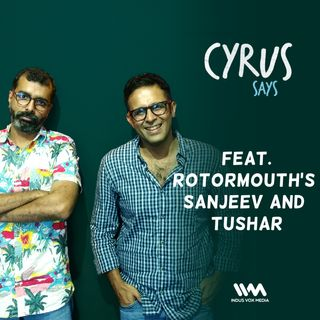 Ep. 181 feat. RotorMouth's Sanjeev and Tushar
