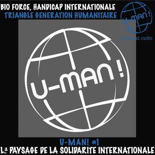 U MAN! # 1 - Le paysage de la Solidarité Internationale