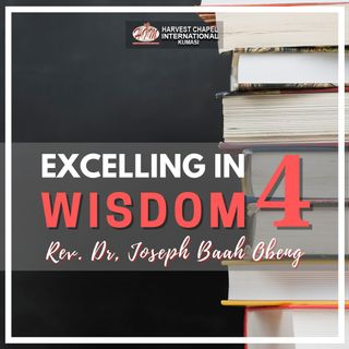 Excelling in Wisdom - Part 4