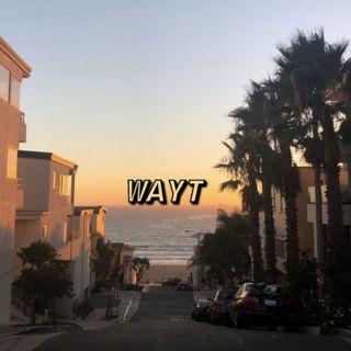 WAYT EP. 8