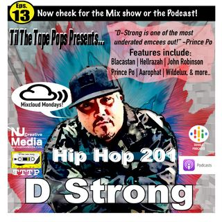 Til The Tape Pops Presents... HipHop 201 | D-Strong
