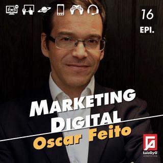 Emprendimiento y marketing digital con Oscar Feito