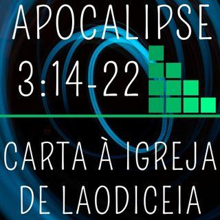 07. CARTA À IGREJA EM LAODICEIA (Apocalipse 3:14-22)