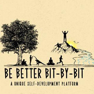 """""""Be Better Bit-By-Bit"""" Episode 3 - What makes this platform unique."""