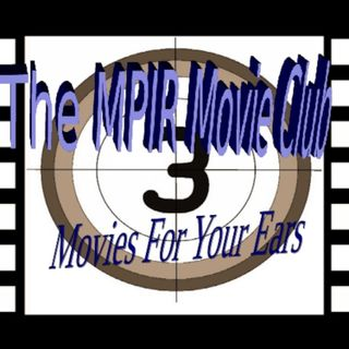 MPIR Movie Club Episode 21 Replay