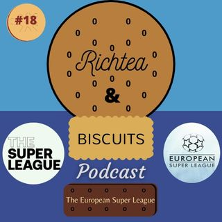 Episode 17 - The European Super League Saga
