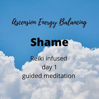Ascension Energy Balancing Shame day 1