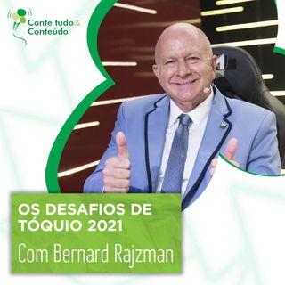 Episódio 29 - Os Desafios de Tóquio 2021 - Bernard Rajzman em entrevista a Márcio Martins