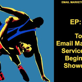 EP: 23  The Top Email Marketing Services For Beginners Showdown