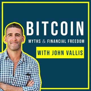 87. Bitcoin Myths & Financial Freedom w/ John Vallis | Bitcoin Rapid-Fire