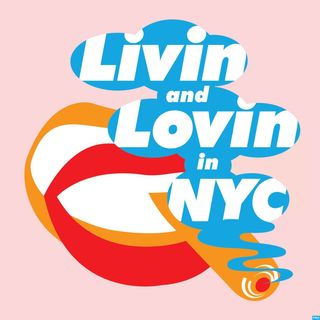 Livin' and Lovin' in NYC