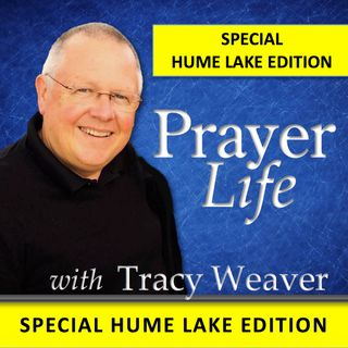 SPECIAL EDITION - Hume Lake PrayerLife