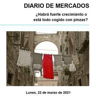 DIARIO DE MERCADOS Lunes 22 Marzo