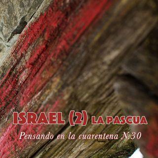 Israel (2) la pascua (Reflexiones en la cuarentena N.30)