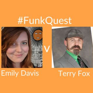 FunkQuest - Season 2 - Episode 10 - Emily Davis v Terry Fox