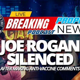 NTEB PROPHECY NEWS PODCAST: Joe Rogan, The Most Listened To Podcaster In 2020, Shockingly Silenced After Making Anti-Vaccine Comments