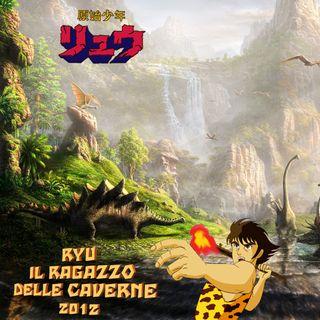 RYU IL RAGAZZO DELLE CAVERNE 2013