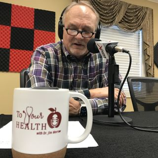 To Your Health With Dr. Jim Morrow: Episode 28, Coronavirus Update and Tinnitus