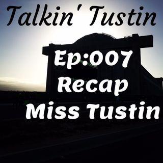 EP:007 Recap Miss Tustin