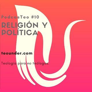 PodcastTeo 10 - Religión y política