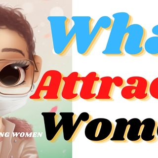5 ways to Attract Women[what women are attracted to} (deedee Rich)