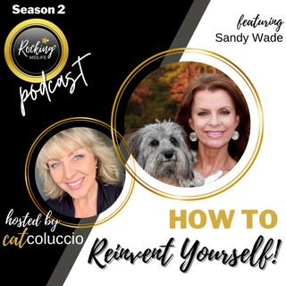 How to Reinvent Yourself with Sandy Wade