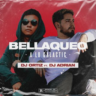 BELLAQUEO A LO GALACTIC - DJ Adrian ft. DJ Ortiz