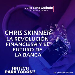 Chris Skinner – La Revolución Financiera y el Futuro de la Banca