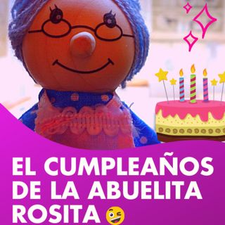 El Cumpleaños de la ABUELITA ROSITA 🎂🎁 Valentina Zoe Disney 🌻 | El Cuento de la Abuelita Rosita
