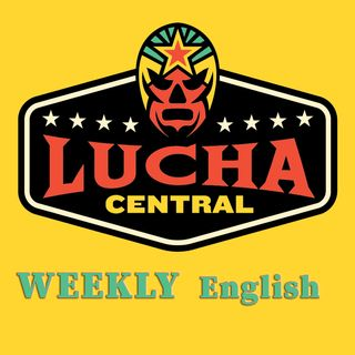 Ep 5 - WWE Superstar Lince Dorado, El Hijo del Fantasma Character Change, This Week In Lucha History, and more!