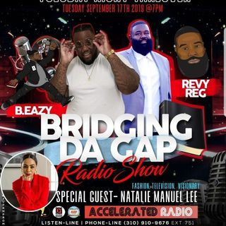 Bridging Da Gap Radio 9/17/19 *Natalie Manuel Lee*