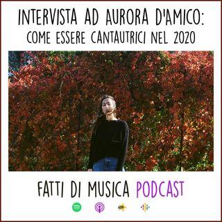 03. Intervista ad Aurora D'Amico: come essere cantautrici nel 2020
