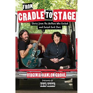 Virginia Hanlon Grohl From Cradle To Stage