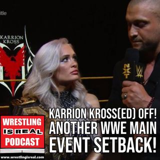 Karrion is Kross(ed) Off! Another WWE Main Event Setback! KOP082720-555