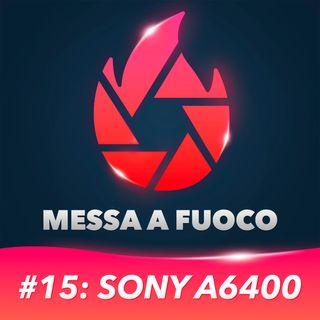 #15: Sony a6400 come gli influencer hanno cambiato il mercato