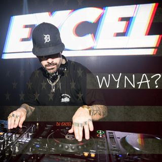 Never Complacent, Never Stop the Hustle - with DJ Excel - Part II