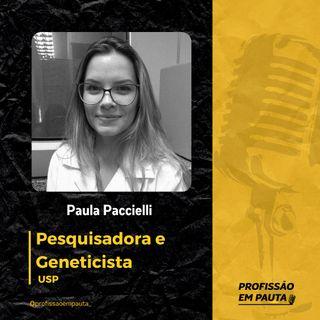 Geneticista em Pauta - Paula Paccielli | USP