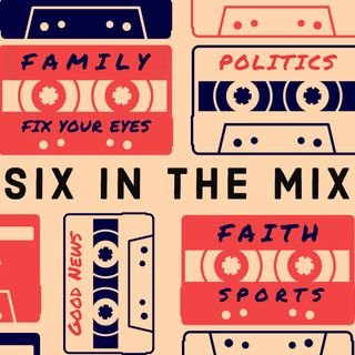 Six in the Mix Episode 2
