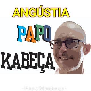 Papo Kabeça Sobre A Angústia