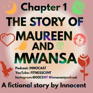 20. Chapter 1. THE STORY OF MAUREEN AND MWANSA.