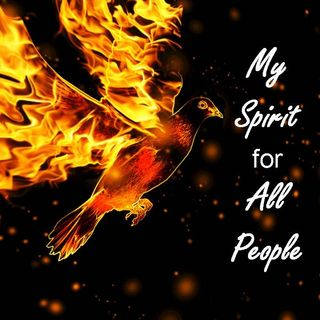 MY SPIRIT FOR ALL PEOPLE - pt1 - My Spirit for All People
