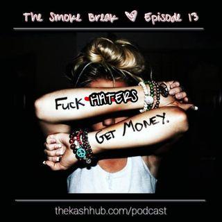 Episode 13 - Fuck Haters Get Money