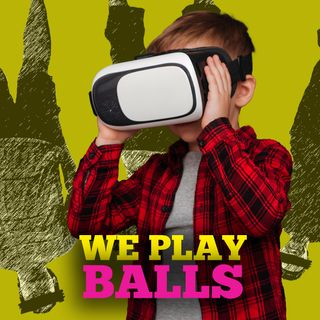 We Play Balls! Screen Time?