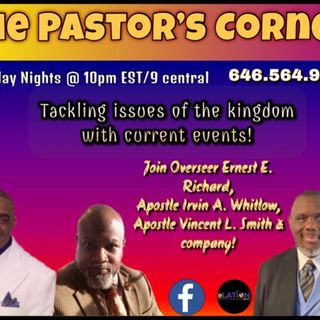 The Pastors Corner with Elder Ernest Richard, Apostle Smith,  and Apostle Irvin Whitlow