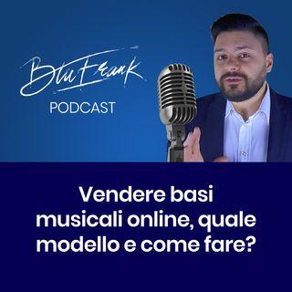 Puntata 3 - Vendere basi musicali, quale modello di business e come fare