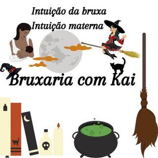 Episódio 5 - Podcast Bruxaria Com Kai