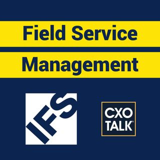 Field Service Management and Servitization for Customer Experience
